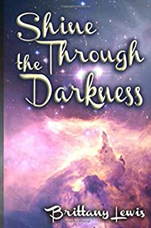 Author Brittany Nicole Lewis Shine Through The Darkness Book Cover Image