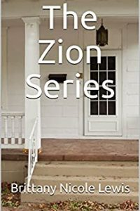 Author Brittany Nicole Lewis The Zion Series Book Cover Image